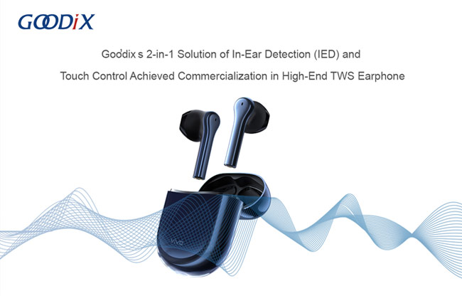 Goodix's 2-in-1 solution of in-ear detection and touch control